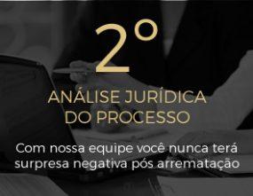 2 Análise Jurídica do Processo - Com nossa equipe você nunca terá surpresa negativa pós arrematação
